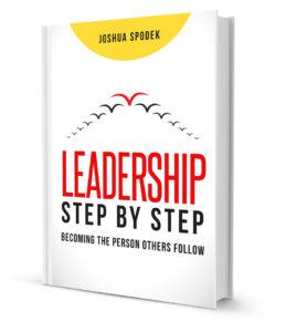Leadership Step by Step, the book by Joshua Spodek