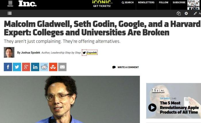 Malcolm Gladwell, Seth Godin, Google, and a Harvard Expert: Colleges and Universities Are Broken, by Joshua Spodek