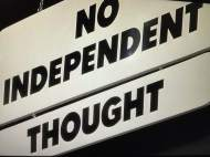 NO INDEPENDENT THOUGHT