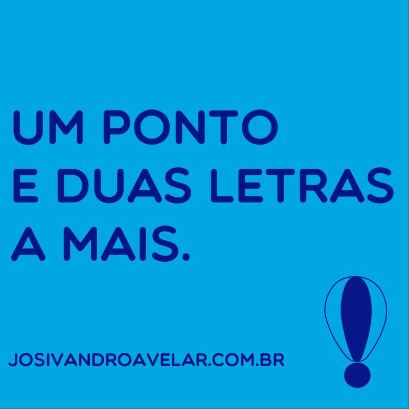 """Peça de divulgação do domínio josivandroavelar.com.br, em que se lê """"Um ponto e duas letras a mais"""" junto com a marca do blog na época. Fim da descrição."""