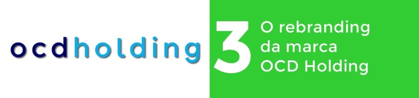 3º lugar- O rebranding da marca OCD Holding