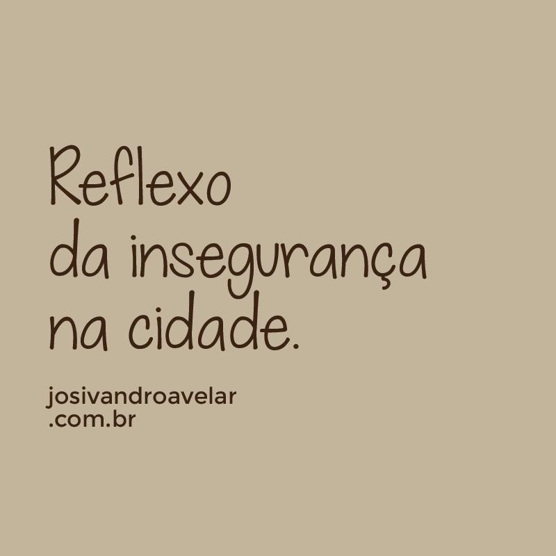 reflexo-da-inseguranca