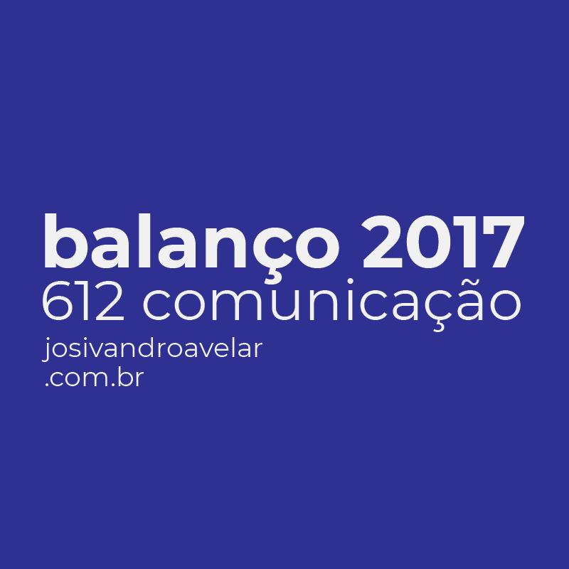 O BALANÇO 2017 DA 612 COMUNICAÇÃO