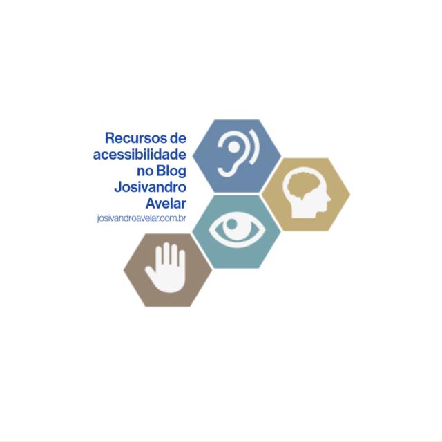 Recursos de acessibilidade no Blog Josivandro Avelar