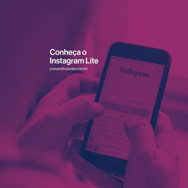 Conheça o Instagram Lite