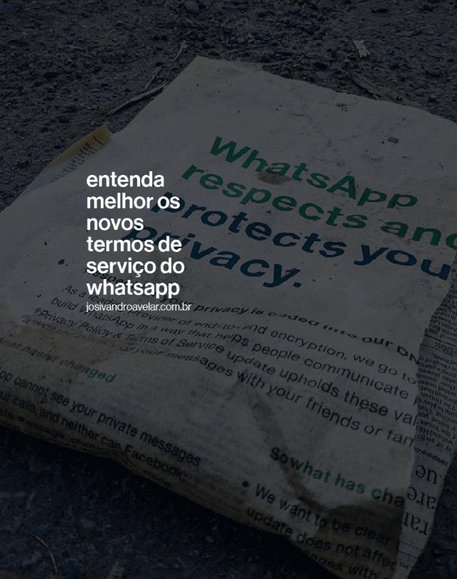 Entenda melhor os novos termos de uso do WhatsApp
