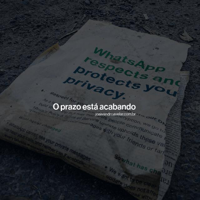 Novas políticas de uso do WhatsApp: prazo para aceitar está acabando