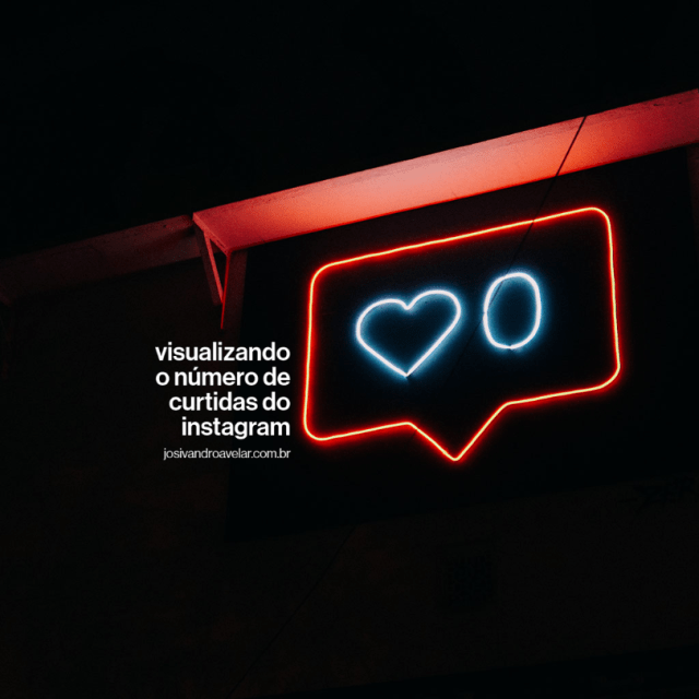 Visualizando o número de curtidas no Instagram