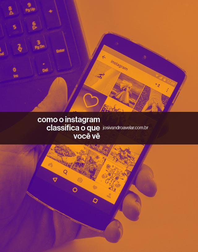Como o Instagram classifica o que você vê