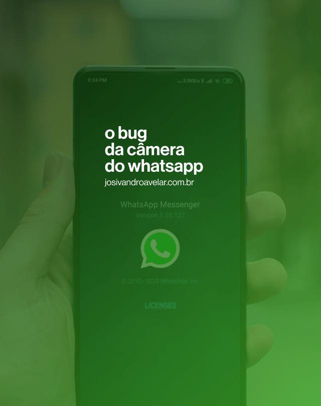O bug da câmera do WhatsApp