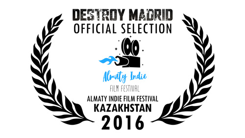 DestroyMadrid Shortfilm JosebaAlfaro Festivals ALMATY FILM FESTIVAL 2016