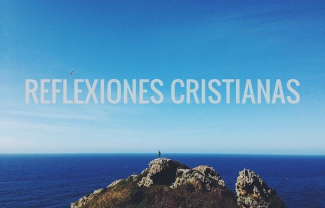 50 Reflexiones Cristianas Cortas Para Leer Y Compartir Josue Barrios