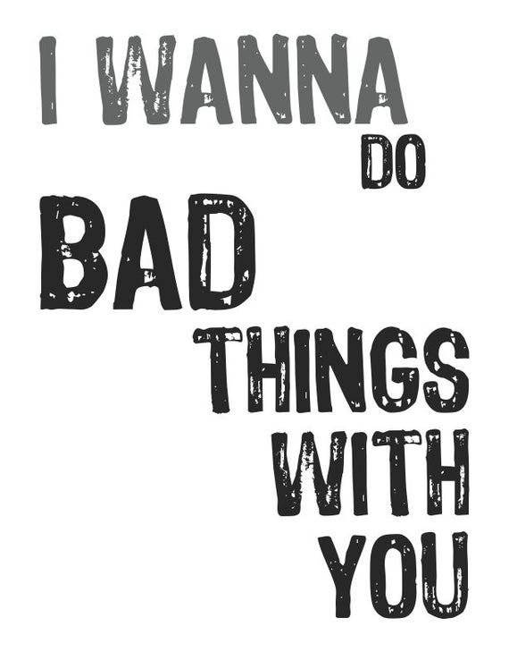 Best I Want To Do Bad Things With You Love N**Ghty Inspired Art With Pictures