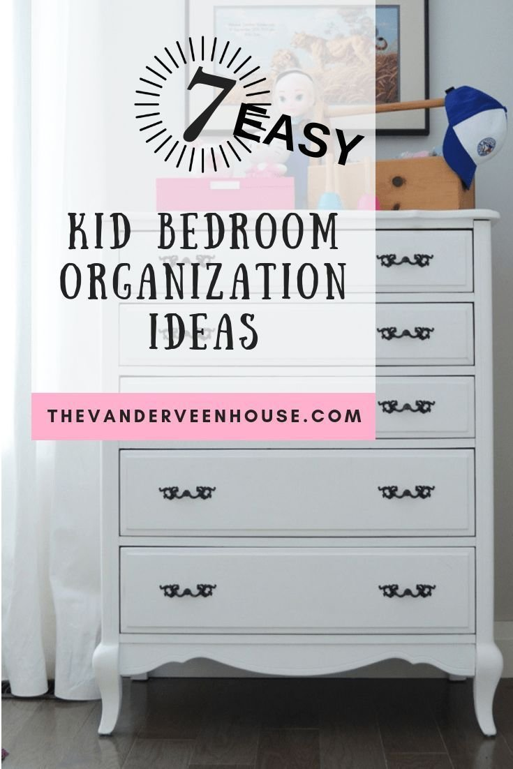 Best 7 Easy Kid Bedroom Organization Ideas Kids Room Design With Pictures