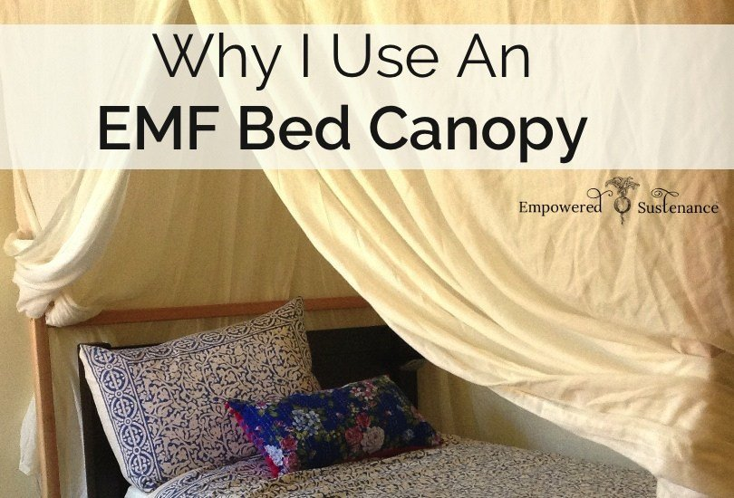 Best Why I Use An Emf Bed Canopy With Pictures