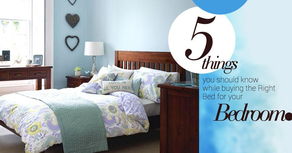 Best 5 Things You Should Know While Buying The Right Bed For With Pictures