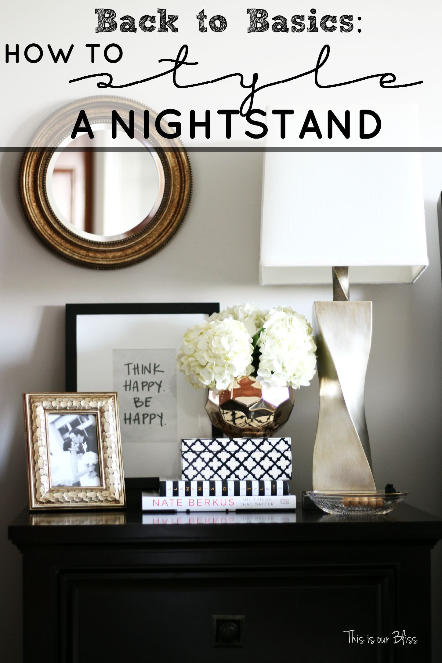 Best How To Style A Nightstand Back To Basics Week 1 This With Pictures