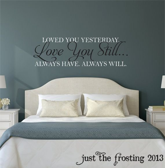 Best Love You Still Master Bedroom Wall Decal Vinyl Wall With Pictures