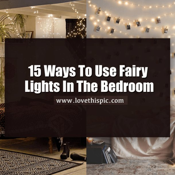 Best 15 Ways To Use Fairy Lights In The Bedroom With Pictures