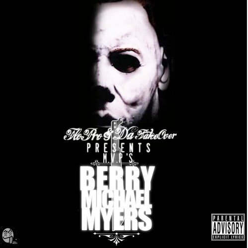 Best Flo Pro Da Takeover Presents Berry Michael Myers Mixtape With Pictures