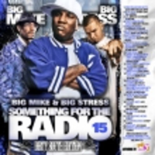 Best Various Artists Something For The Radio 15 Hosted By Big Mike Big Stress Mixtape Stream With Pictures