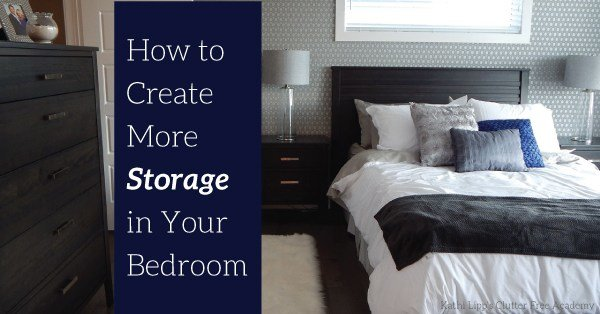 Best How To Create More Storage In Your Bedroom Kathi Lipp With Pictures