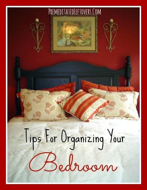 Best Tips For Organizing Your Bedroom With Pictures