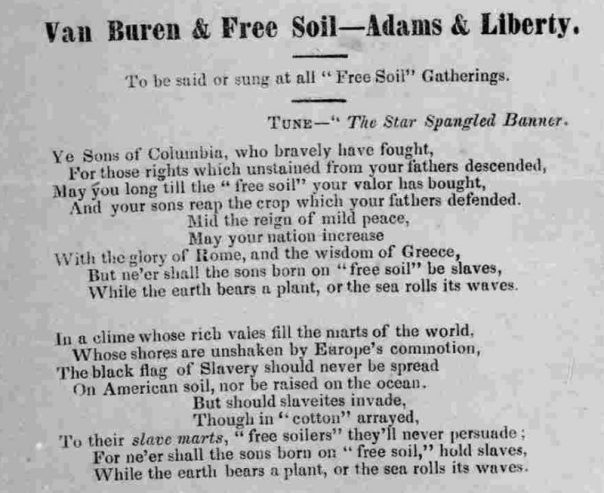 "3.Free soil song, 1848. Not to be outdone in song making, the Free Soilers issued the song, excerpted here, sung to the tune of ""The Star Spangled Banner."" Courtesy of the Library of Congress."