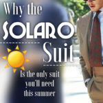 Why a Solaro suit is the only suit you'll need this summer