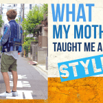 What My Mother Taught Me About Style