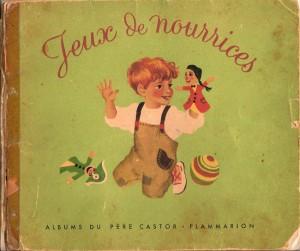 Jeux de nourrices, illustrations de Gerda, Album du père Castor chez Flammarion 1953