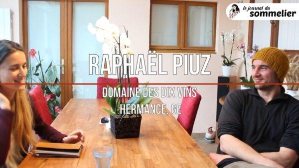 Raphaël Piuz – Domaine des Dix vins – Hermance (Genève)