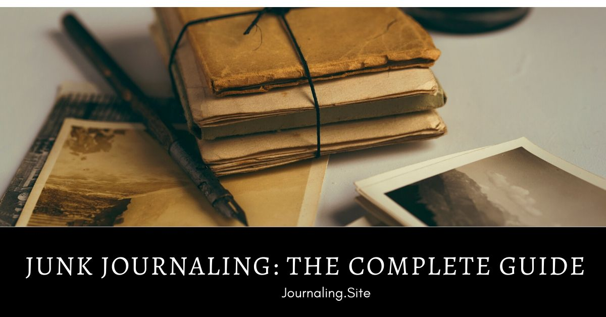 Junk Journaling - The Complete Guide