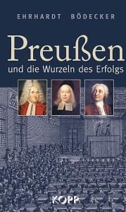 Buch Preußen und die Wurzeln des Erfolgs Ehrhardt Bödecker - Kopp Verlag - 9,99 Euro