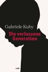 Gabriele Kuby - Die verlassene Generation - Kopp Verlag 17,80 Euro