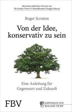 Roger Scruton - Von der Idee, konservativ zu sein - Kopp Verlag 22,99 Euro