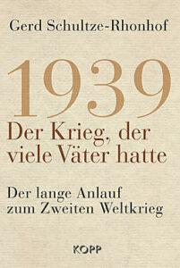 Buch Gerd Schultze-Rohnhof - Der Krieg, der viele Väter hatte - Kopp Verlag 19,99 Euro