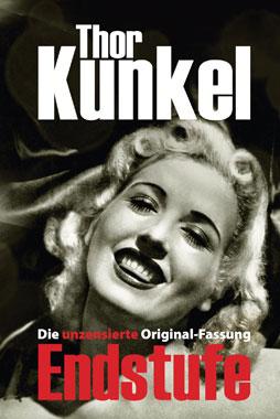 Thor Kunkel - Endstufe - die unzensierte Original-Fassung - Kopp Verlag 32,90 Euro