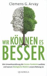 Clemens G. Arvay - Wir können es besser - Unterstützen Sie jouwatch und erwerben das Buch beim Kopp-Verlag -20,00 Euro