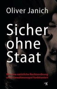 Oliver Janich - Sicher ohne Staat - Wie eine natürliche Rechtsordung ohne Gewaltmonopol funktioniert - Unterstützen Sie jouwatch und erwerben den Artikel über den Kopp-Verlag - 16,95 Euro