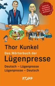 Thor Kunkel - Das Wörterbuch der Lügenpresse - Kopp Verlag - 22,99 Euro