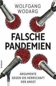 Wolfgang Wodarg - Falsche Pandemien - Argumente gegen die Herrschaft der Angst - Unterstützen Sie jouwatch und erwerben das Buch beim Kopp Verlag 20,00 Euro