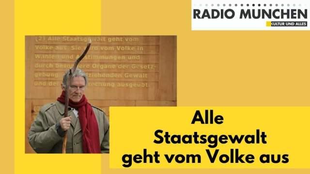 Alle Staatsgewalt geht vom Volke aus | Ralph Boes; Bild: Startbild Youtubevideo Radio München