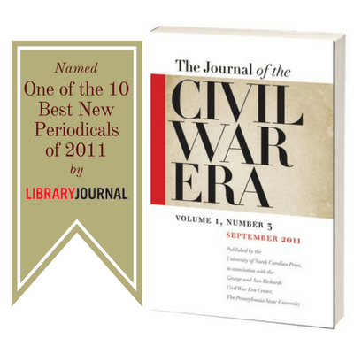 The Journal of the Civil War Era, named One of the 10 Best New Periodicals of 2011 by Library Journal