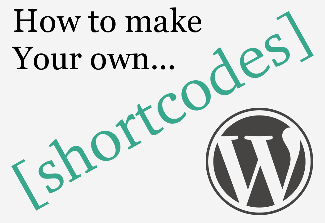 Make your own WordPress shortcodes