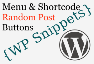 Nav Menu and Shortcode Random Post Buttons for WordPress
