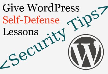 WordPress Self-Defense Class: Stop Bots and Hacks
