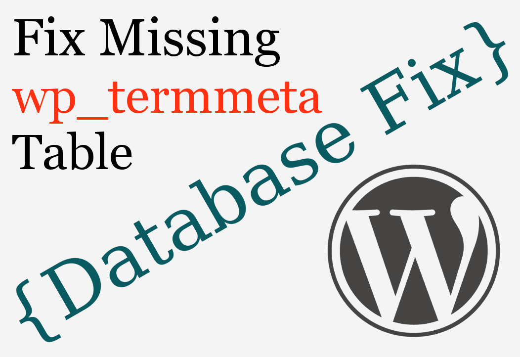 Fix Missing Term Meta Data Table WordPress Database Error