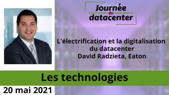 L'électrification et la digitalisation du datacenter – David Radzieta, Eaton