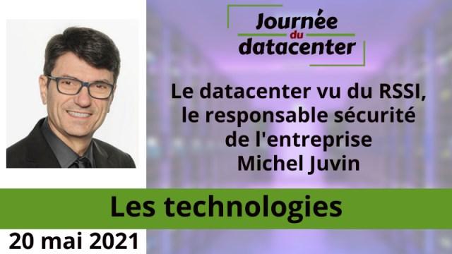 Le datacenter vu du RSSI, le responsable sécurité de l'entreprise – Michel Juvin